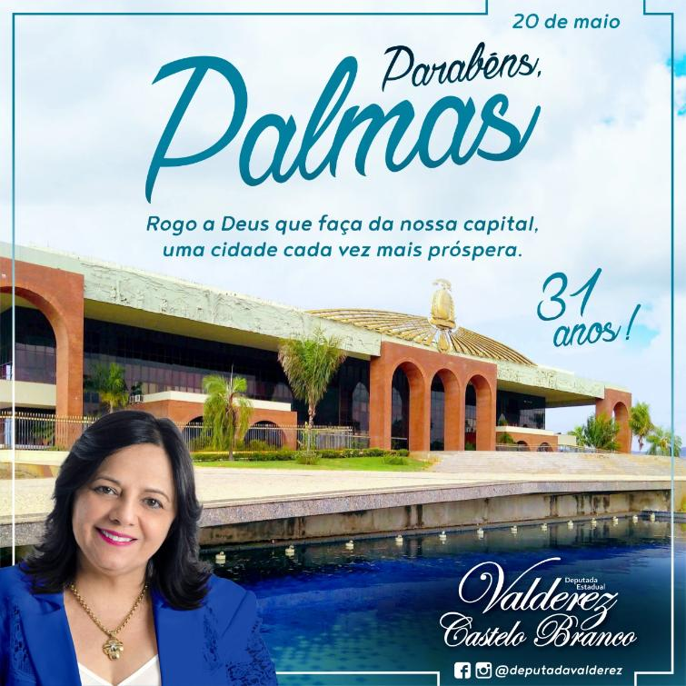 Deputada Valderez parabeniza os 31 anos da capital